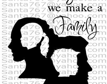 Together We Make A Family SVG