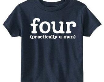 4th Birthday Shirt, Birthday Shirt 4, Four Year Old Birthday, Four (Practically a Man), Birthday Shirt Boy, Boys Birthday Shirt, Four Shirt