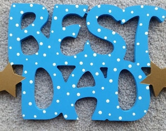 BEST DAD DADDY Plaque with gold stars Father's Day gift with Gold Stars - Any Colour