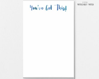 Inspirational Notepad - You've Got This! - Motivational Notepad