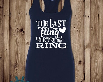 Last Fling Before the Ring Tank Top, Bridal Tank Top, Bride Tank Top, Bachelorette Party