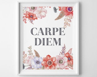 Art Printable, Carpe Diem, watercolor flowers, Floral print, quote print, DIY wall art, greeting card, 8x10 in, 5x7 card, seize the day