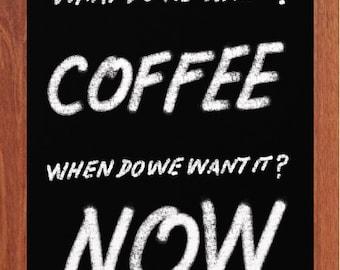 Coffee Now!, Motivational, Inspirational, Black Board Art, Chalk Art, Printable Wall Art, Coffee Art, Instant Digital Download,