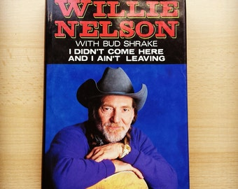 Willie Nelson- I Didn't Come Here and I Ain't Leaving (1989)