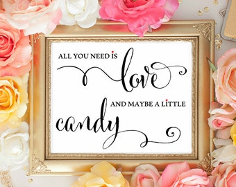 All you need is Love and maybe a little candy. CAndy Bar Signs. Sweet Treat Sign. Cute Wedding sign. Wedding Decorations. Dessert Bar Signs
