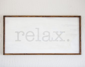 Relax - Wood Sign