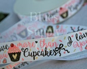 US Designer Ribbon, Glitter and Foil I Love Your More Than Cupcakes 7/8 High Quality Grosgrain Ribbon, You Choose Yardage