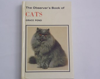 Cat book The Observers book of cats written by Grace Pond with 32 colour fotos and 83 black and white fotos about all cats 1979 England