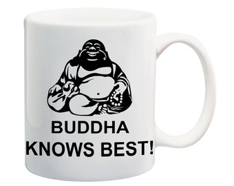 Buddha coffee mug with print buddha knows best coffee mug buddha mug ceramic mug