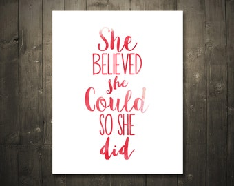 She Believed That She Could So She Did DIGITAL DOWNLOAD 8x10