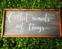 Collect Moments Not Things Framed | Wooden sign