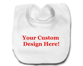 Personalized Custom Bib, Personalized Baby Bib,  Your Logo On A Bib, Baby Bib, Newborn Bib, You Choose The Color and Design