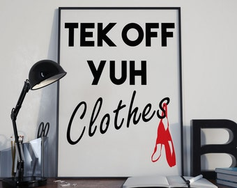 Tek off yuh clothes Wall Art, Take off your Clothes Jamaican Style, Jamaican Patois Art, Jamaican culture Art, Sexy Art, 11x14 Wall Decor,
