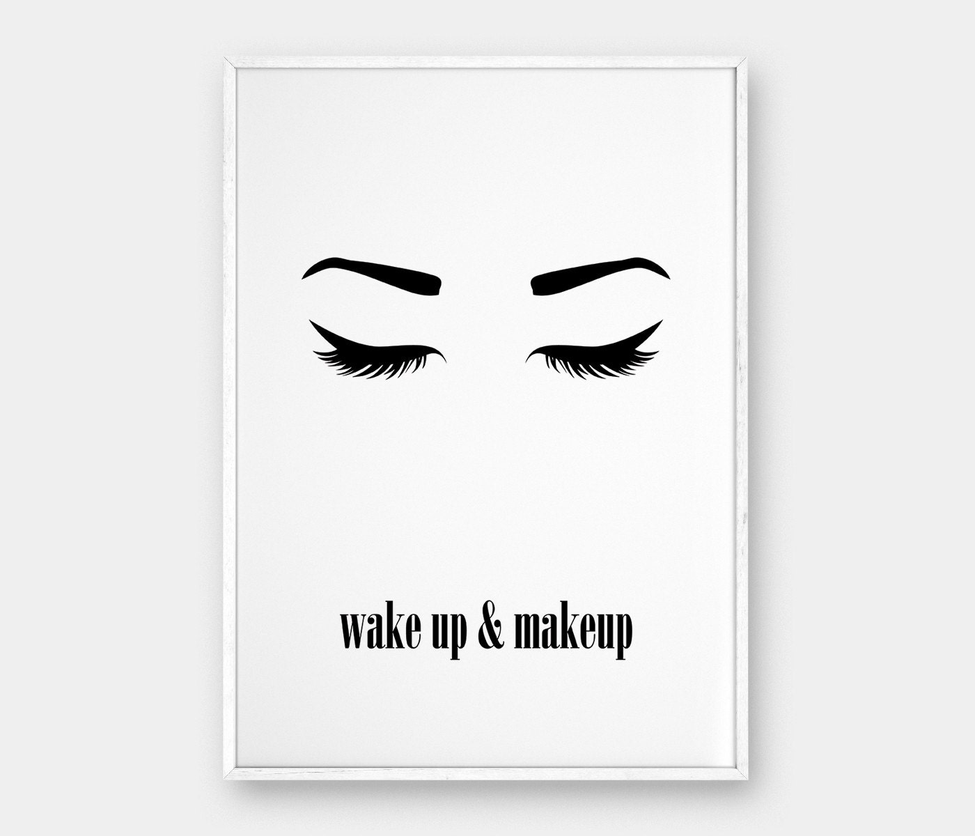 Wake up and Makeup Wall Art Printable Poster Beauty Poster