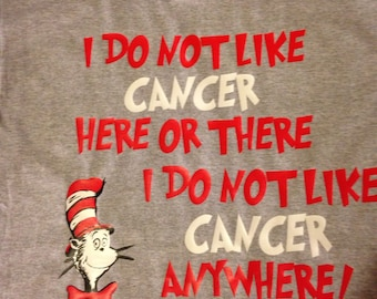 Dr. Seuss inspired Cancer shirt
