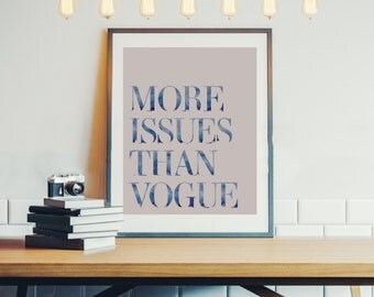 More Issues Than Vogue, Vogue Poster, Fashion Poster, Digital Poster, Digital Download, Instant Download, Quote Poster, Office Poster