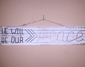 He Will Be Our Peace. Micah 5:5 Sign