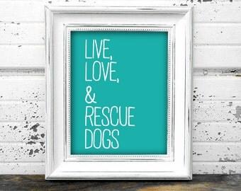 Live, Love, & Rescue Dogs Digital Download