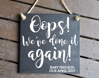 Oops! We've Done it AGAIN! Funny PERSONALIZED Pregnancy Announcement Photo Prop. Hand Painted Sign. Tell them there's a baby on the way!!