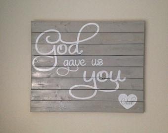 "Baby nursary sign ""God Gave Us You"""