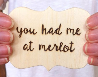 Wooden Fridge Quote Magnet - You Had Me at Merlot