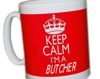 Keep calm I'm a Butcher mug