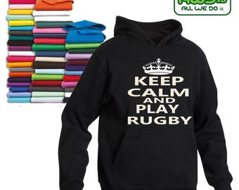 Keep Calm And PLAY RUGBY Hoodie, Various Colours and Sizes available