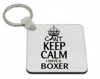 Can't Keep Calm I have a BOXER Keyring