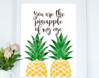 You Are The Pineapple Of My Eye Print, Pineapple Printable Art, Pineapple Print, Nursery Wall Decor, Typography Printable, Quote Wall Art