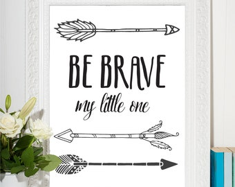Be Brave Printable Art - 8x10 Tribal Arrows Print, My Little One Nursery Print Quote, Nursery Wall Decor, Arrows Wall Art, Instant Download
