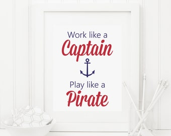 Nautical Anchor Quote Printable - Work Like A Captain, Play Like A Pirate - Instant Download - Beach Decor - High Resolution JPEG & PDF