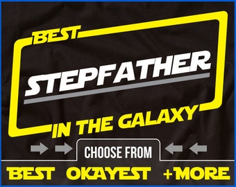 Stepfather Shirt Best Stepfather In The Galaxy Shirt Stepfather Fathers Day Shirt Gift For Stepfather