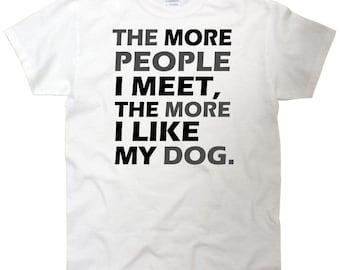 More People I Meet Like My Dog T-Shirt