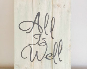 All is Well wooden sign