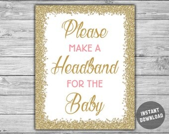 Pink - Gold - Baby Shower - Make A Headband Sign - PRINTABLE - INSTANT DOWNLOAD - Please Make A Headband For The Baby - 093