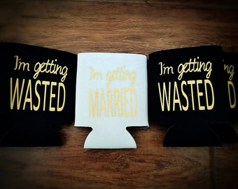 I'm getting married/wasted coozies!