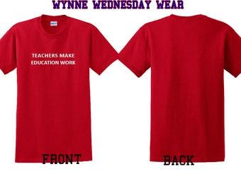 Teachers Make Education Work - T-Shirt - Red w. Short Sleeves  - #WynneWednesday