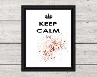 KEEP CALM and, Keep Calm Prints, Wall Art print, halloween decor, gag gift, funny quote, #keepcalmprints, halloween print, halloween sign