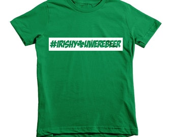 Irish You Were Beer Hashies Tee - St Patrick's Day Hashies - #irishyouwerebeer