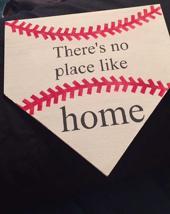 Theres no place like home baseball sign
