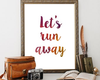 Let's run away Printable art INSTANT DOWNLOAD