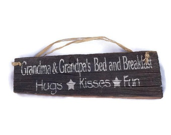 Grandma & Grandpa's Bed and Breakfast Hugs Kisses Fun Sign - Barn Wood Sign - Grandparents Sign - Bed And Breakfast - Grandmother Gift -