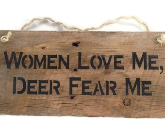 Women Love Me Deer Fear Me - Deer Hunting Sign - Funny Gift For Him - Hunting Gifts For Men - Man Cave Sign - Outdoorsman Gift - Fathers Day