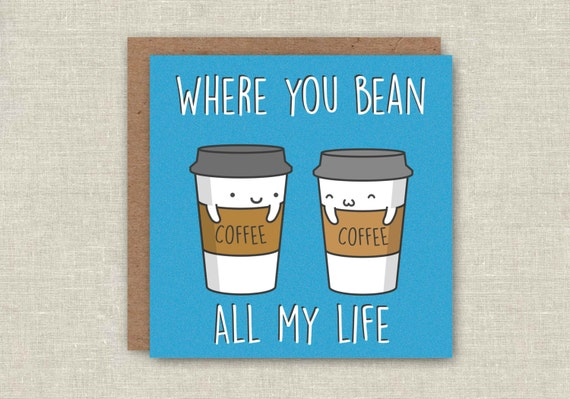 Cute Birthday Card Funny Love Card Pun Card Anniversary Coffee – Clever Birthday Cards
