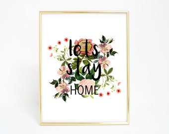 Quote Print, Let's Stay Home