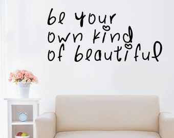 Be Your Own Kind Of Beautilful Home Wall Decal Sticker VC0118