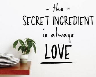 The Secret Ingredient Is Always Love Wall Decal Sticker VC0257