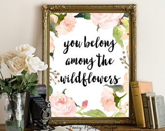 Floral Quote Printable Art Print,You Belong Among the Wildflowers Bohemian Wall Art,Floral Wreath, Bohemian Printable, Feather Print