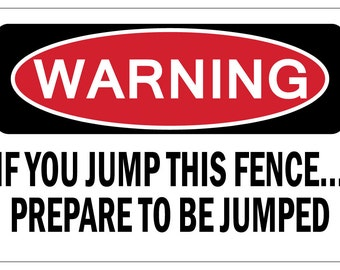IF YOU JUMP This Fence Prepare To Be Warning dog attack security