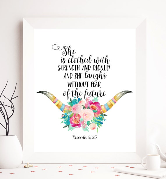 Stength And Dignity: Proverbs 31:25 Bible Quote Printable Art She Is Clothed In